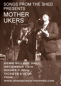 Songs from the Shed present Mother Ukers