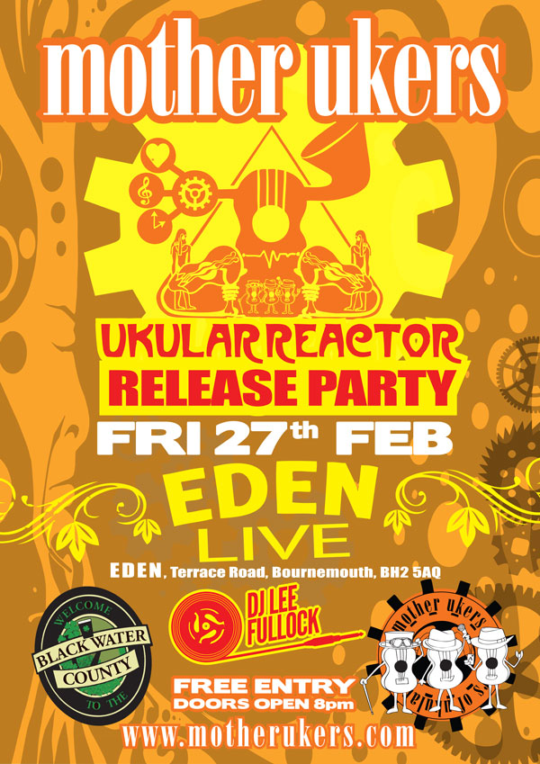 UKULAR REACTOR CD Launch Party 27th Feb Eden Live