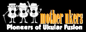 Mother Ukers Ukulele Band Pioneers Of Ukular Fusion