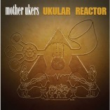 Ukular Reactor Ukulele band album